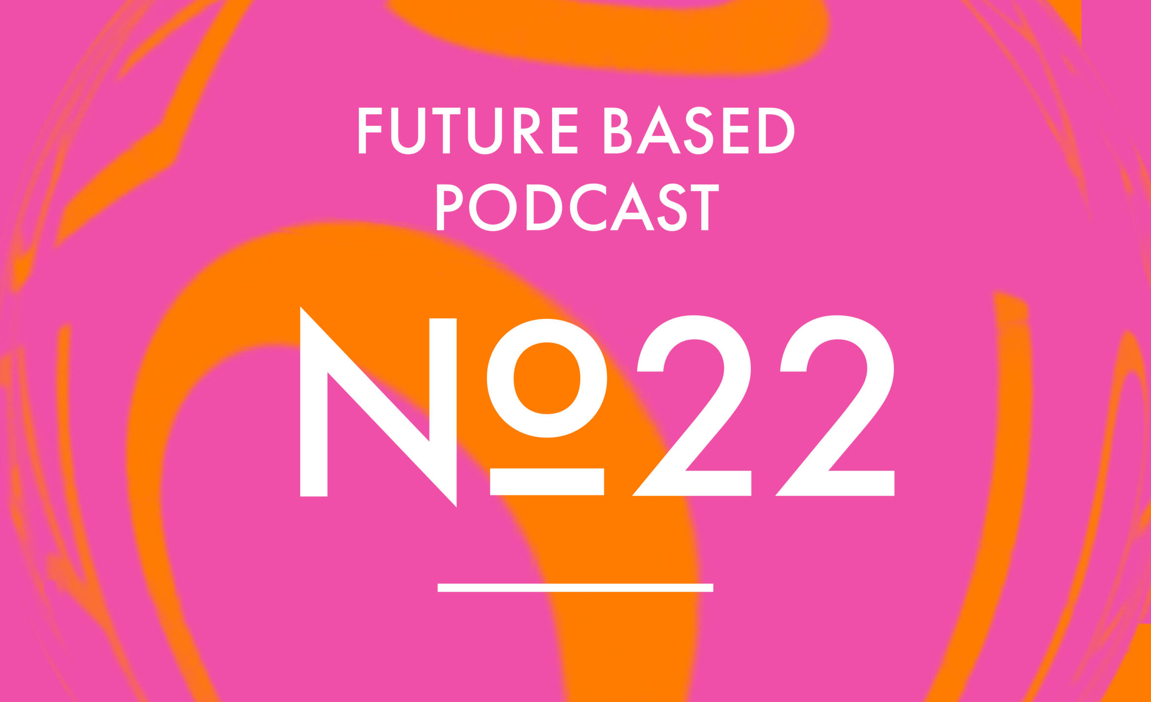 Future Based Podcast
